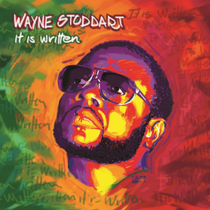 Wayne Stoddart – It Is Written